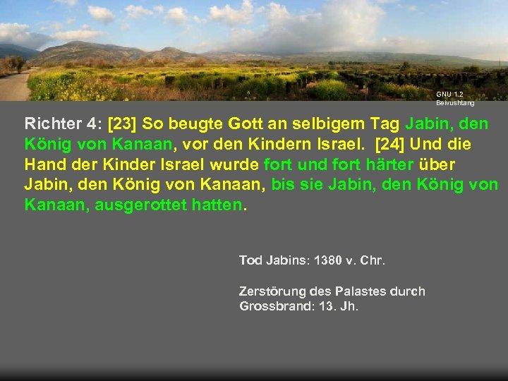 GNU 1. 2 Beivushtang Richter 4: [23] So beugte Gott an selbigem Tag Jabin,