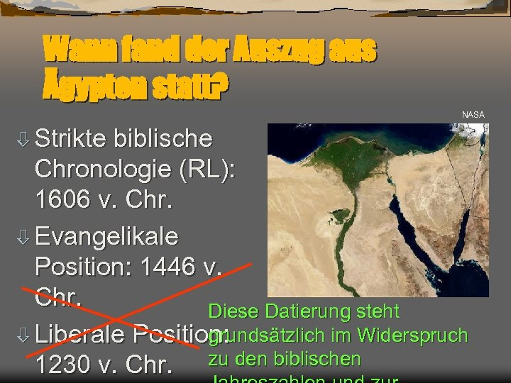Wann fand der Auszug aus Ägypten statt? NASA ò Strikte biblische Chronologie (RL): 1606