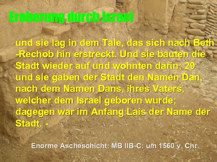 Eroberung durch Israel und sie lag in dem Tale, das sich nach Beth -Rechob