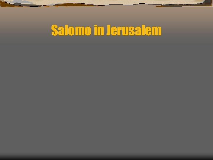 Salomo in Jerusalem