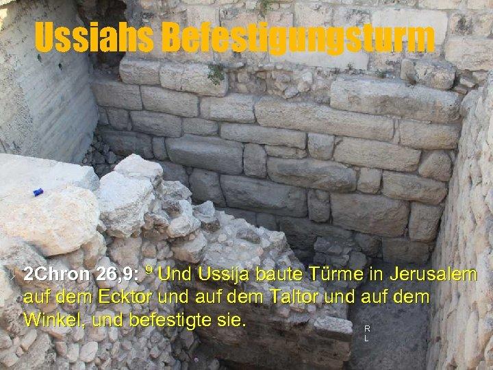 Ussiahs Befestigungsturm ò 2 Chron 26, 9: 9 Und Ussija baute Türme in Jerusalem