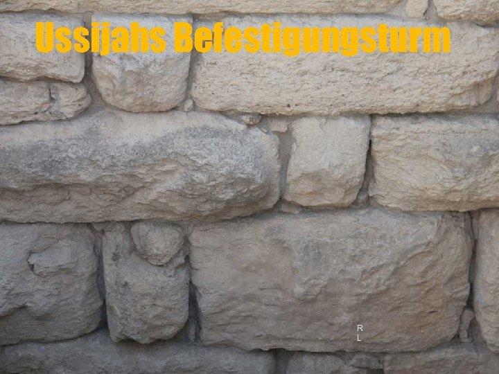 Ussijahs Befestigungsturm R L