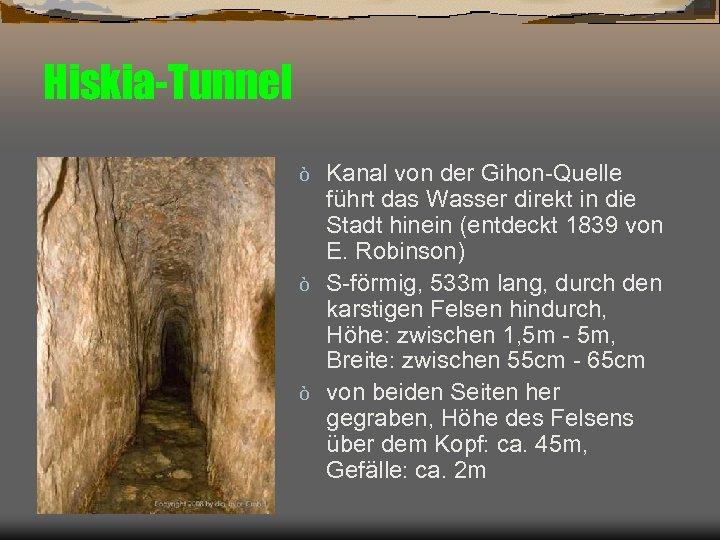 Hiskia-Tunnel Kanal von der Gihon-Quelle führt das Wasser direkt in die Stadt hinein (entdeckt