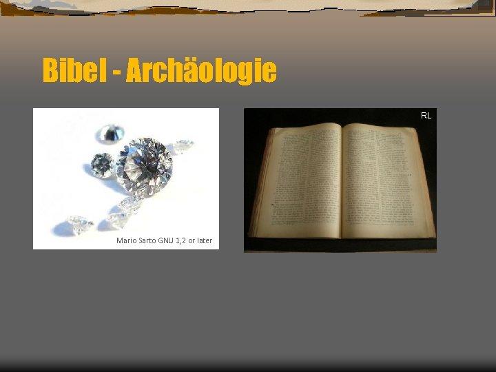 Bibel - Archäologie RL Mario Sarto GNU 1, 2 or later