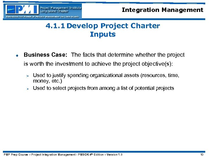 Integration Management 4. 1. 1 Develop Project Charter Inputs Business Case: The facts that