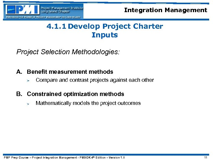 Integration Management 4. 1. 1 Develop Project Charter Inputs Project Selection Methodologies: A. Benefit