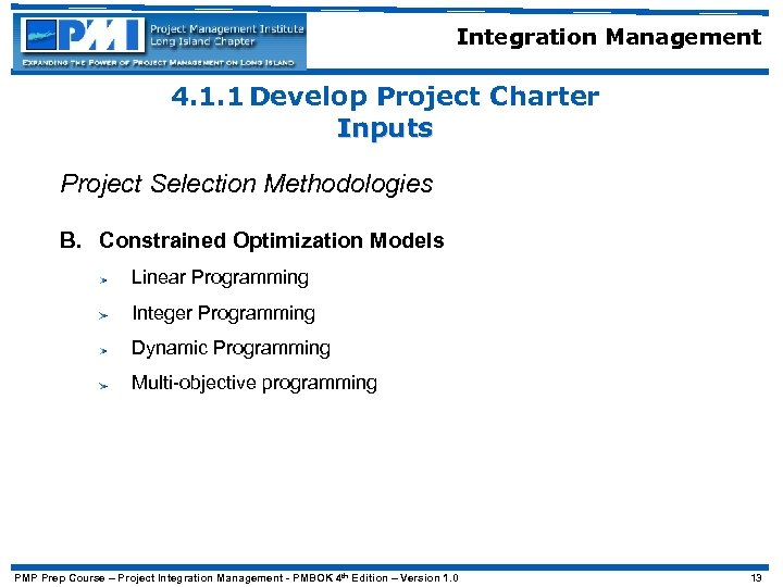 Integration Management 4. 1. 1 Develop Project Charter Inputs Project Selection Methodologies B. Constrained