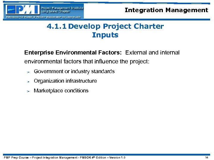 Integration Management 4. 1. 1 Develop Project Charter Inputs Enterprise Environmental Factors: External and