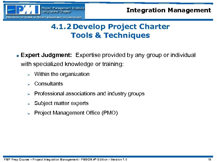 Integration Management 4. 1. 2 Develop Project Charter Tools & Techniques Expert Judgment: Expertise