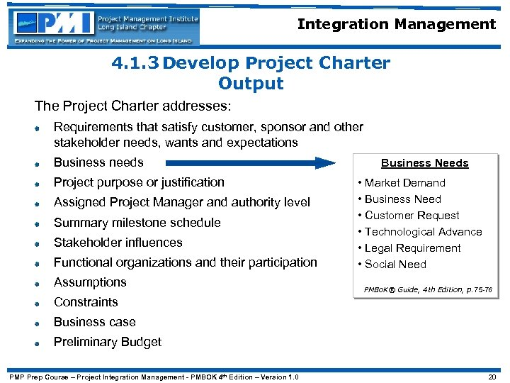 Integration Management 4. 1. 3 Develop Project Charter Output The Project Charter addresses: Requirements