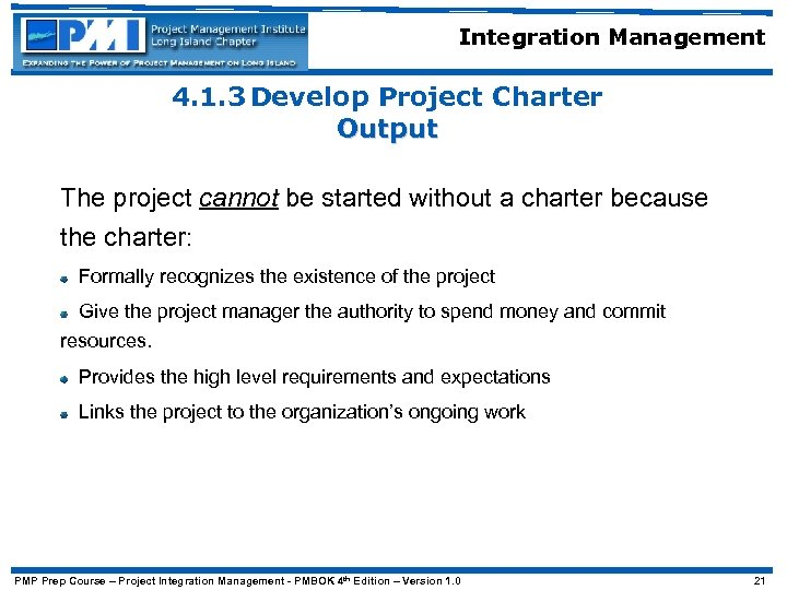 Integration Management 4. 1. 3 Develop Project Charter Output The project cannot be started