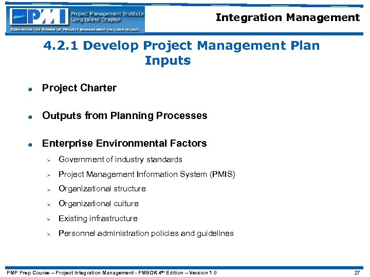 Integration Management 4. 2. 1 Develop Project Management Plan Inputs Project Charter Outputs from