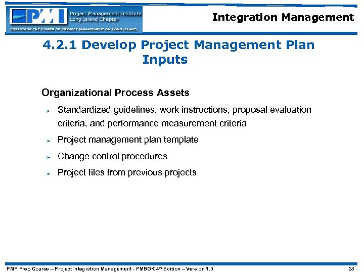 Integration Management 4. 2. 1 Develop Project Management Plan Inputs Organizational Process Assets Standardized