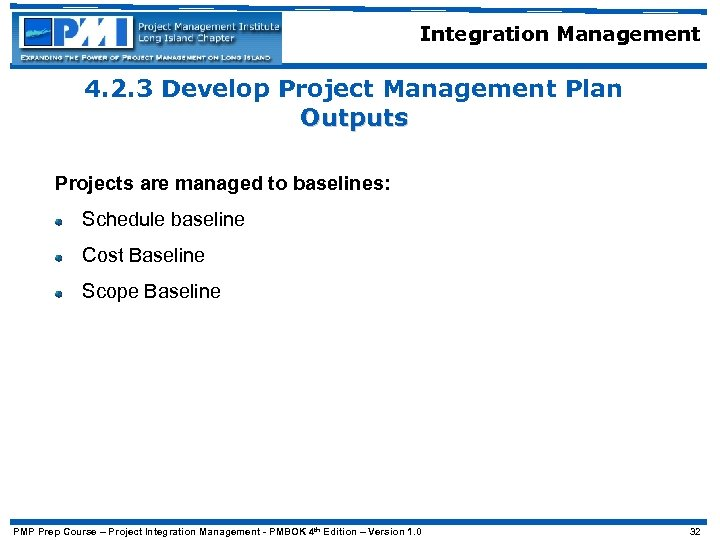 Integration Management 4. 2. 3 Develop Project Management Plan Outputs Projects are managed to