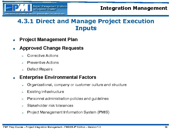 Integration Management 4. 3. 1 Direct and Manage Project Execution Inputs Project Management Plan