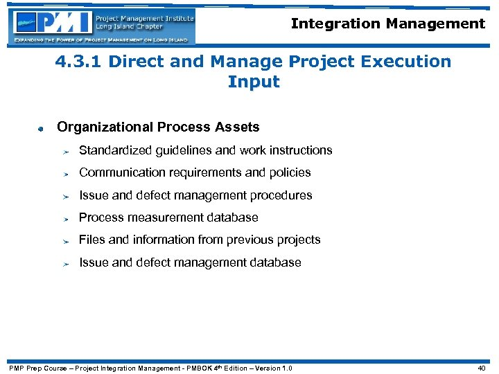 Integration Management 4. 3. 1 Direct and Manage Project Execution Input Organizational Process Assets