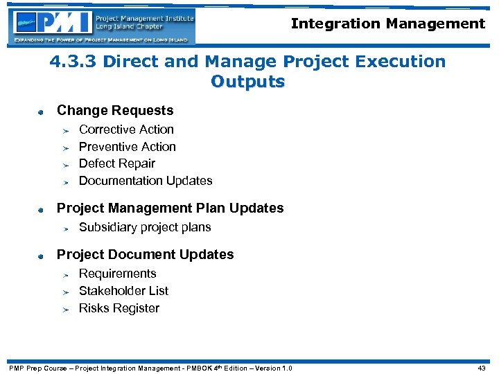 Integration Management 4. 3. 3 Direct and Manage Project Execution Outputs Change Requests Corrective