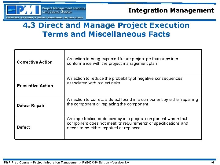 Integration Management 4. 3 Direct and Manage Project Execution Terms and Miscellaneous Facts Corrective