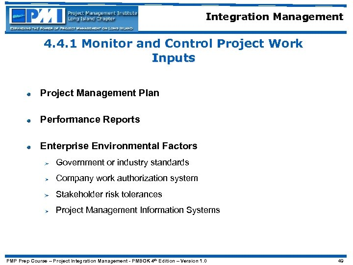 Integration Management 4. 4. 1 Monitor and Control Project Work Inputs Project Management Plan