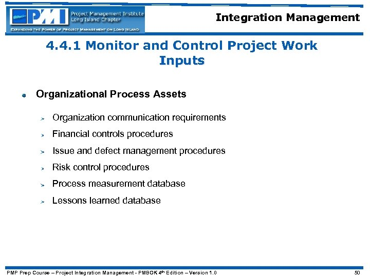 Integration Management 4. 4. 1 Monitor and Control Project Work Inputs Organizational Process Assets