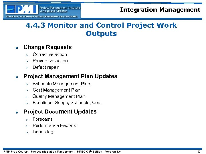 Integration Management 4. 4. 3 Monitor and Control Project Work Outputs Change Requests Corrective