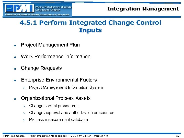 Integration Management 4. 5. 1 Perform Integrated Change Control Inputs Project Management Plan Work