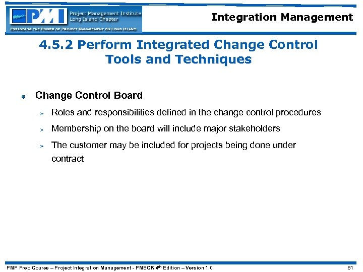 Integration Management 4. 5. 2 Perform Integrated Change Control Tools and Techniques Change Control