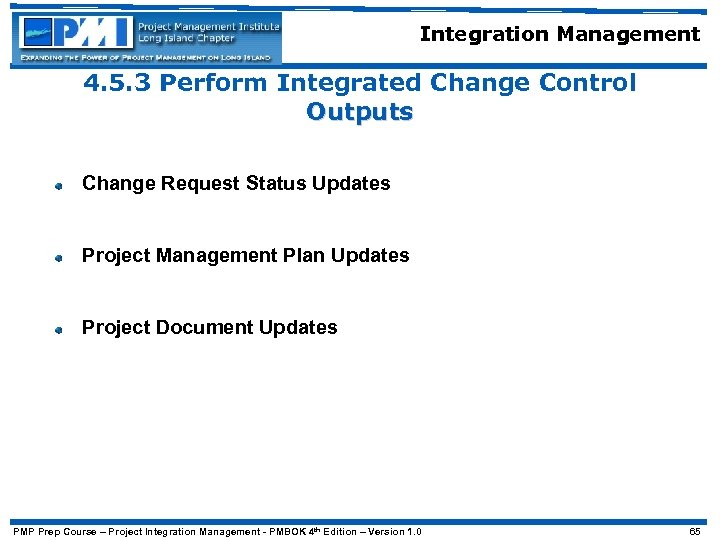 Integration Management 4. 5. 3 Perform Integrated Change Control Outputs Change Request Status Updates