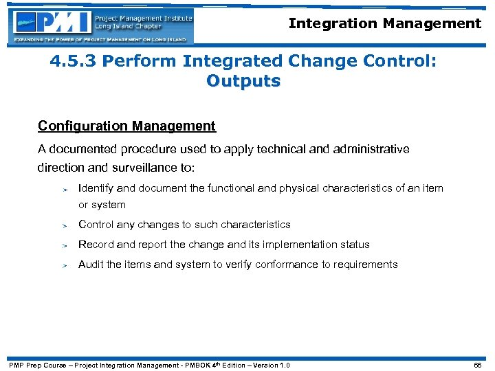 Integration Management 4. 5. 3 Perform Integrated Change Control: Outputs Configuration Management A documented