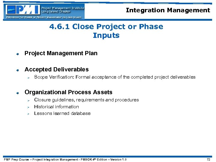 Integration Management 4. 6. 1 Close Project or Phase Inputs Project Management Plan Accepted