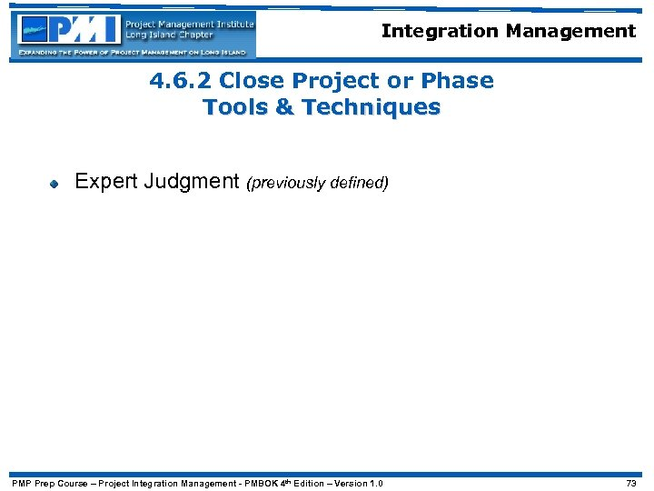 Integration Management 4. 6. 2 Close Project or Phase Tools & Techniques Expert Judgment
