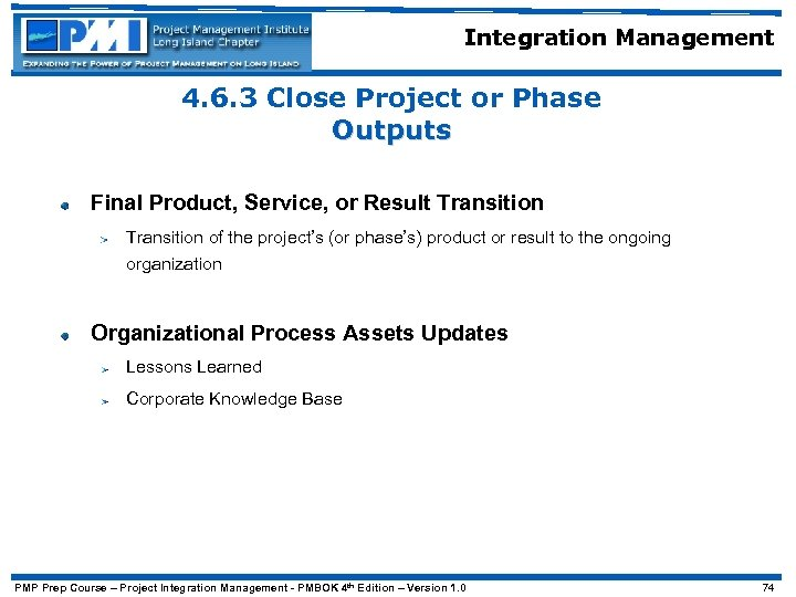 Integration Management 4. 6. 3 Close Project or Phase Outputs Final Product, Service, or