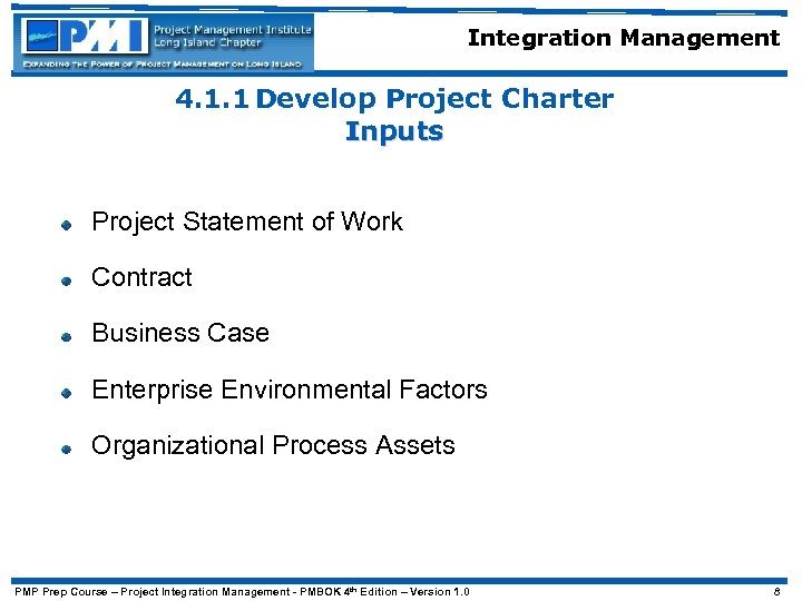 Integration Management 4. 1. 1 Develop Project Charter Inputs Project Statement of Work Contract