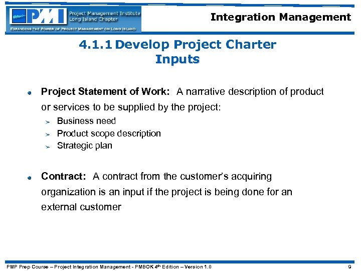 Integration Management 4. 1. 1 Develop Project Charter Inputs Project Statement of Work: A