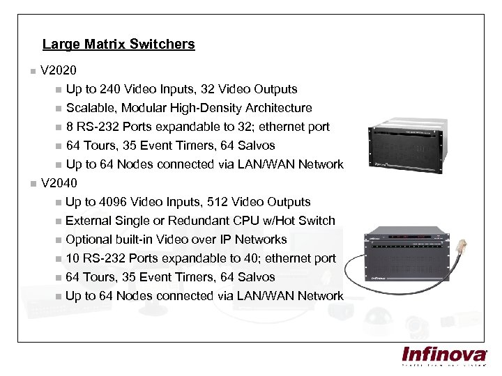 Large Matrix Switchers n V 2020 n Up to 240 Video Inputs, 32 Video