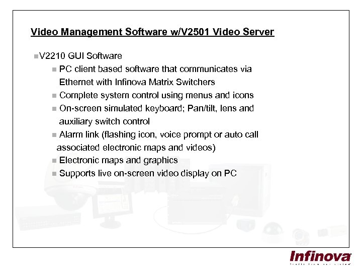 Video Management Software w/V 2501 Video Server n. V 2210 GUI Software n PC