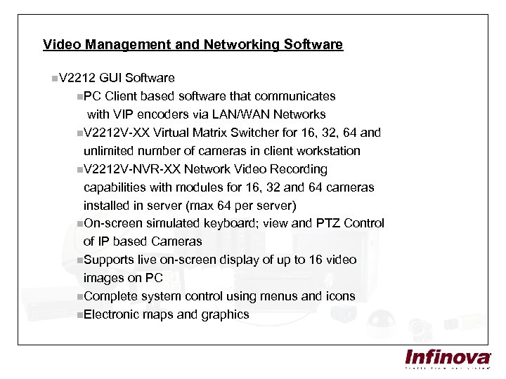 Video Management and Networking Software n. V 2212 GUI Software n. PC Client based
