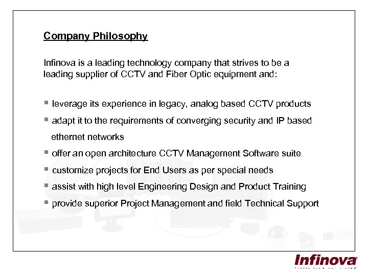 Company Philosophy Infinova is a leading technology company that strives to be a leading
