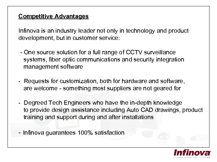 Competitive Advantages Infinova is an industry leader not only in technology and product development,