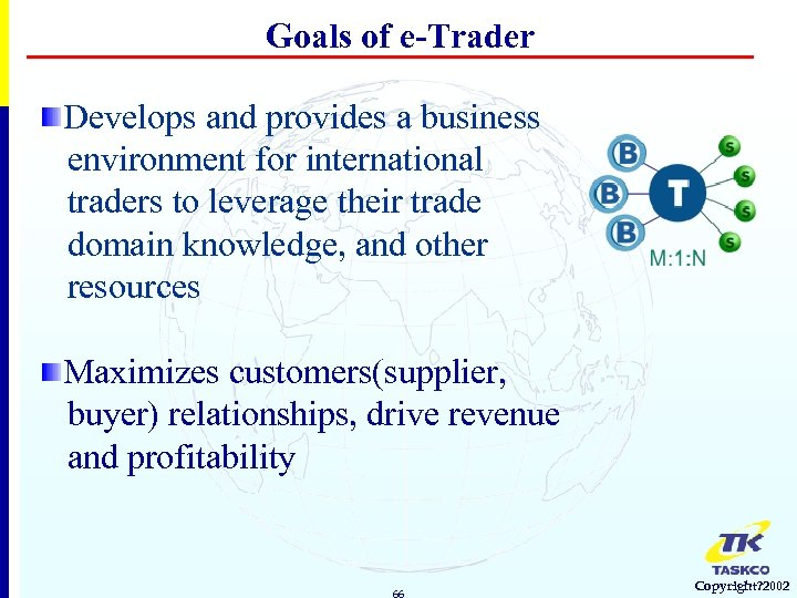 Goals of e-Trader Develops and provides a business environment for international traders to leverage
