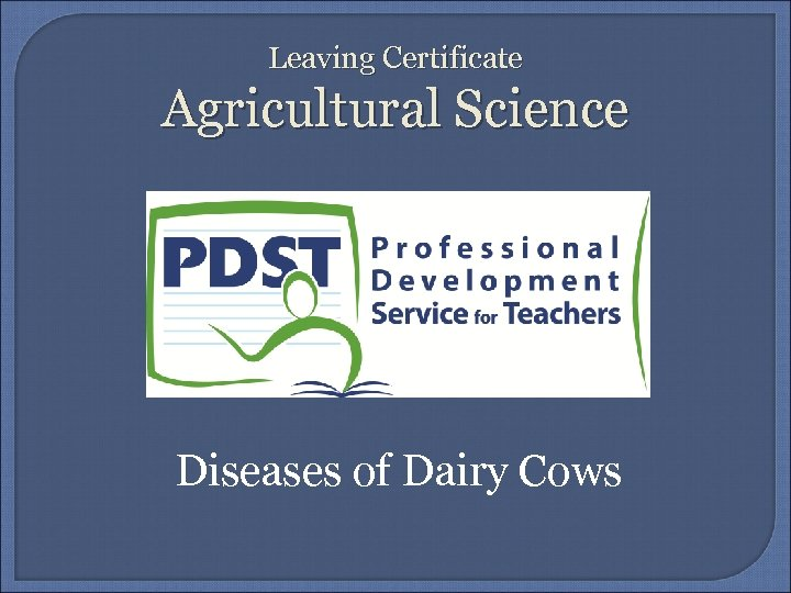 Leaving Certificate Agricultural Science Diseases of Dairy Cows