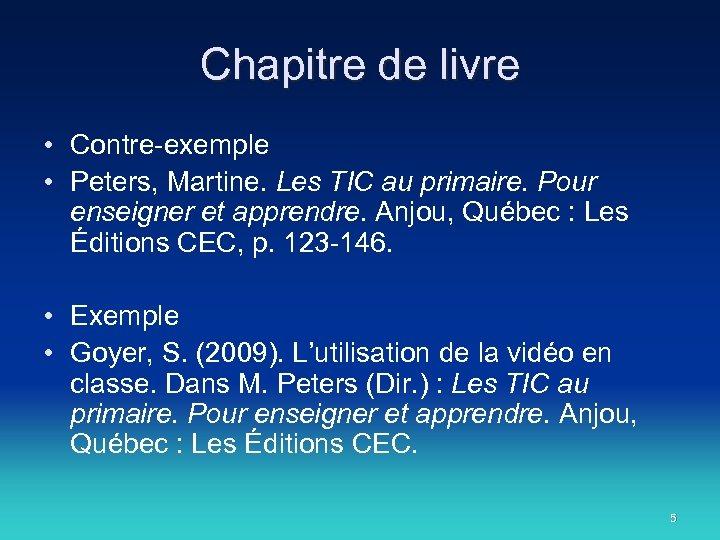Chapitre de livre • Contre-exemple • Peters, Martine. Les TIC au primaire. Pour enseigner