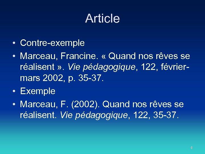 Article • Contre-exemple • Marceau, Francine. « Quand nos rêves se réalisent » .
