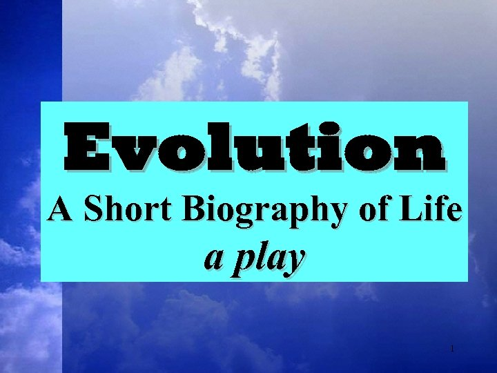 Evolution A Short Biography of Life a play 1