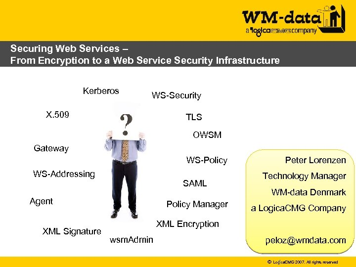 Securing Web Services – From Encryption to a Web Service Security Infrastructure Kerberos WS-Security