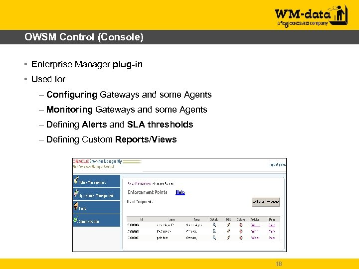 OWSM Control (Console) • Enterprise Manager plug-in • Used for – Configuring Gateways and