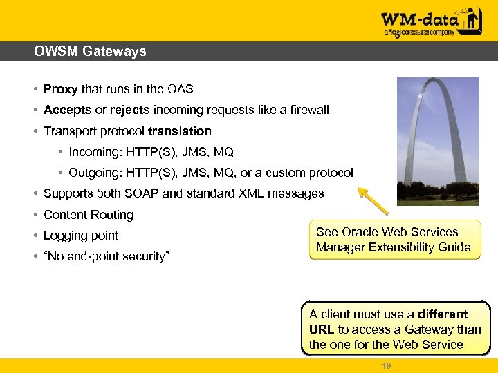 OWSM Gateways • Proxy that runs in the OAS • Accepts or rejects incoming