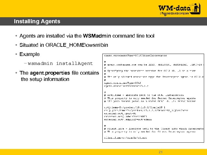 Installing Agents • Agents are installed via the WSMadmin command line tool • Situated