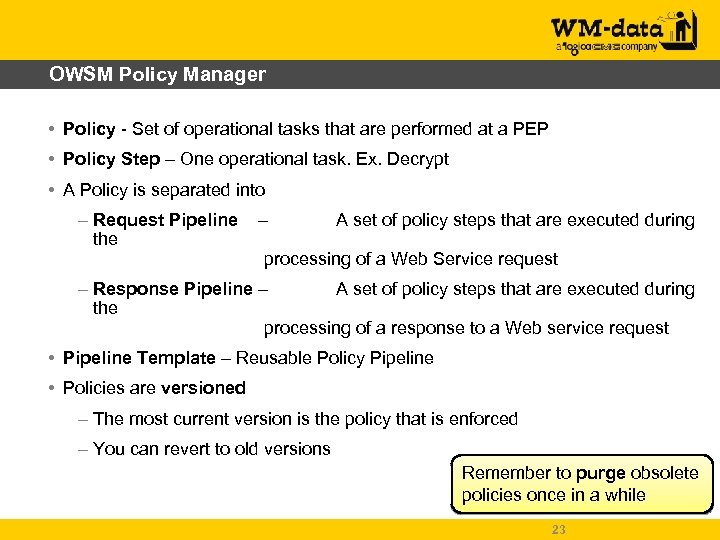 OWSM Policy Manager • Policy - Set of operational tasks that are performed at