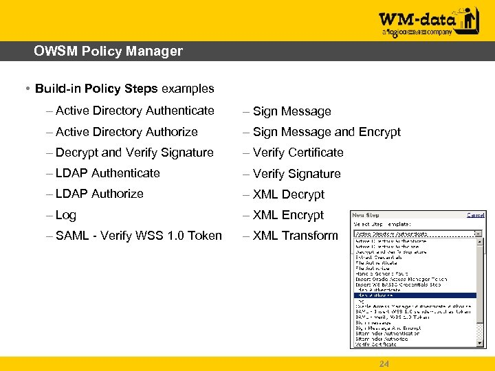 OWSM Policy Manager • Build-in Policy Steps examples – Active Directory Authenticate – Sign